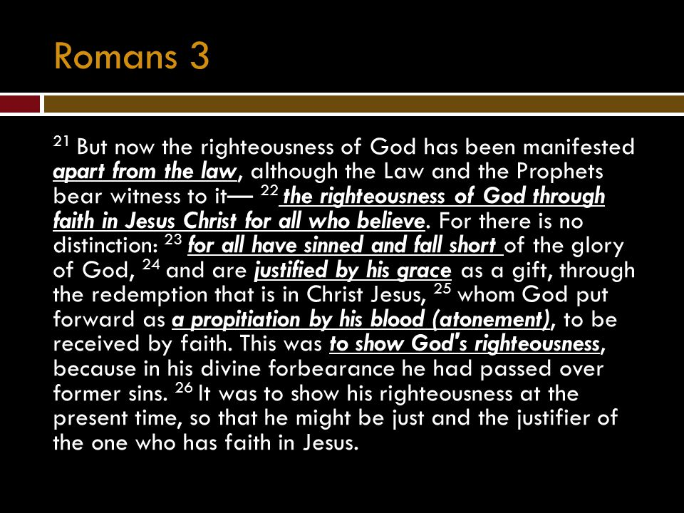 Romans 3 27 Then what becomes of our boasting.It is excluded.