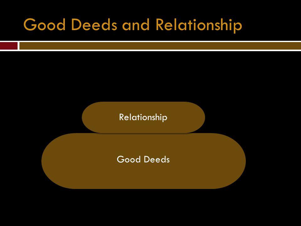 Good Deeds and Relationship Good Deeds Relationship
