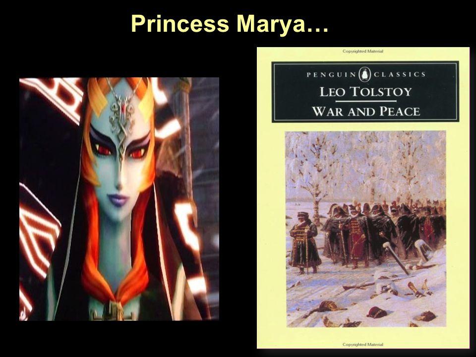 Princess Marya…