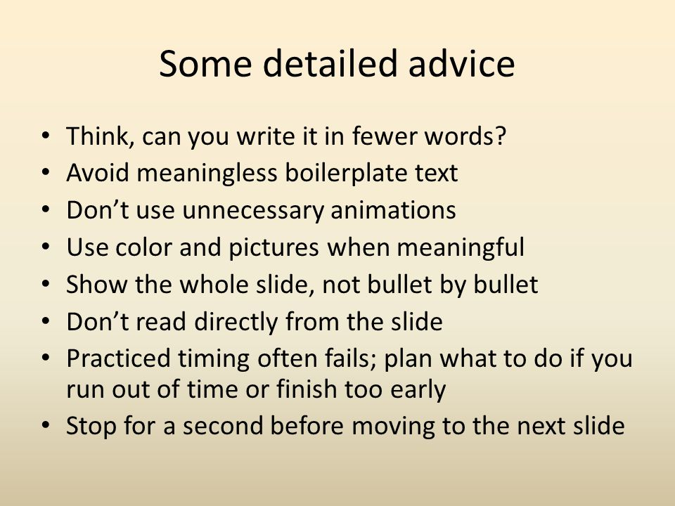 Some detailed advice Think, can you write it in fewer words? Avoid meaningless boilerplate text Don't use unnecessary animations Use color and picture