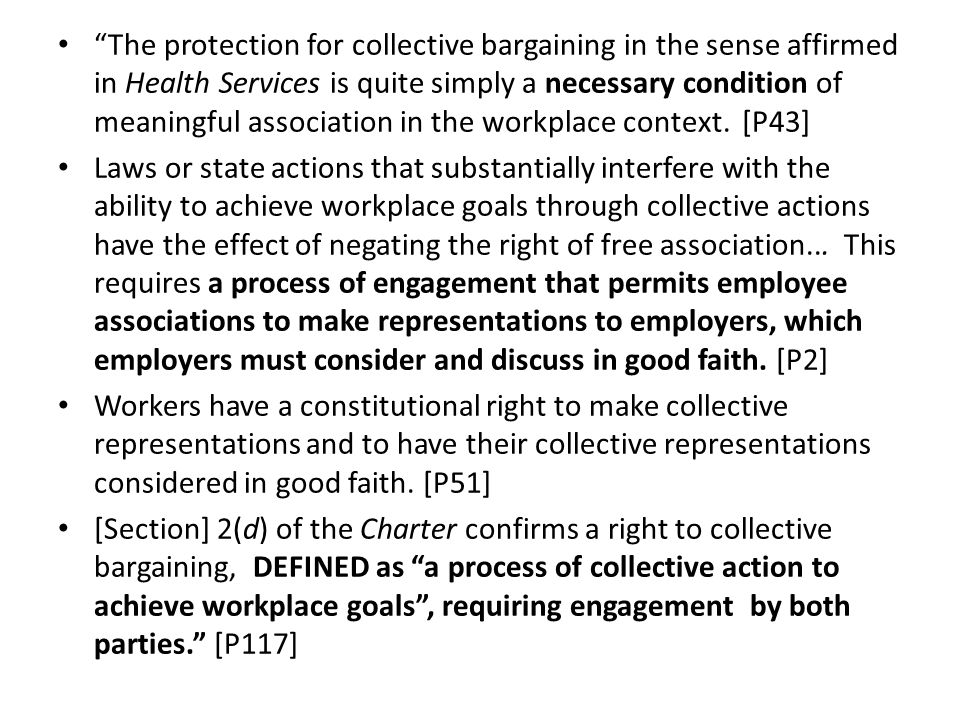 The protection for collective bargaining in the sense affirmed in Health Services is quite simply a necessary condition of meaningful association in the workplace context.