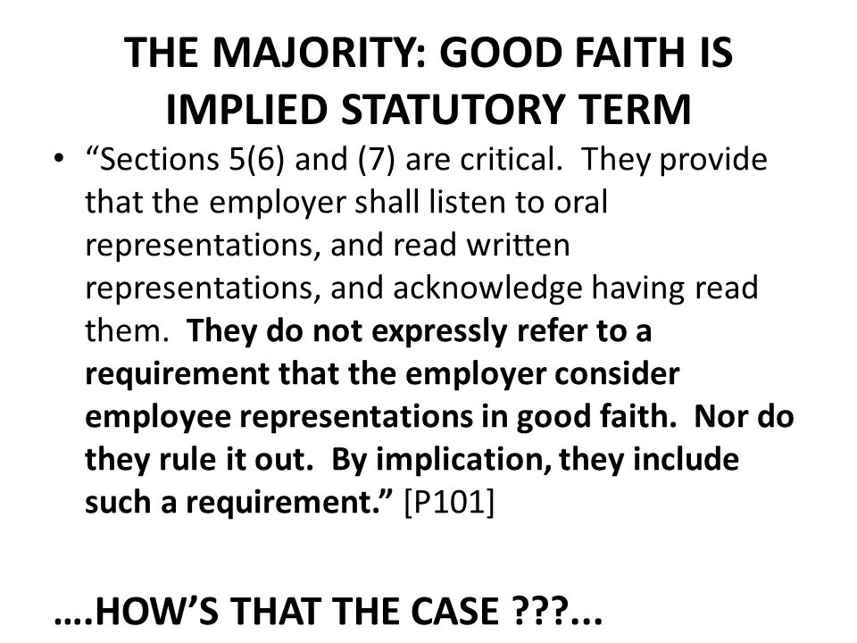 THE MAJORITY: GOOD FAITH IS IMPLIED STATUTORY TERM Sections 5(6) and (7) are critical.