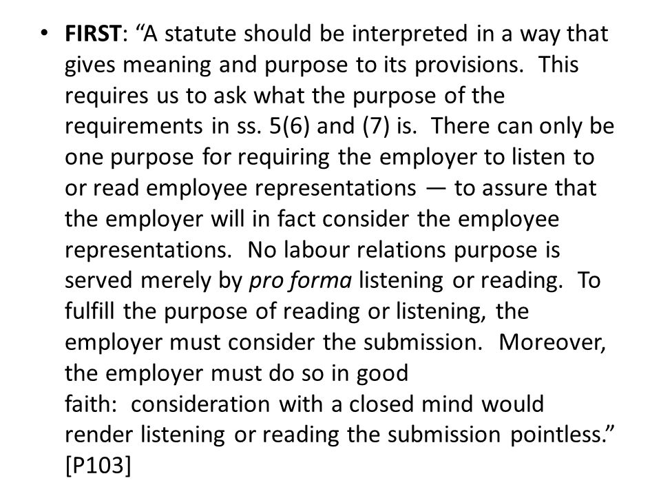 FIRST: A statute should be interpreted in a way that gives meaning and purpose to its provisions.