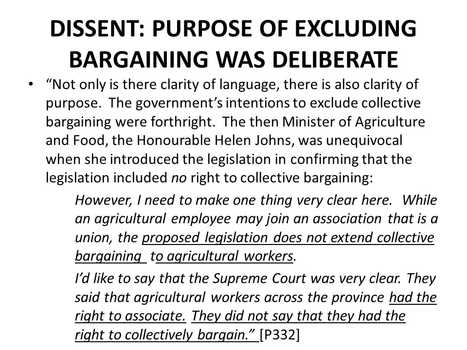 DISSENT: PURPOSE OF EXCLUDING BARGAINING WAS DELIBERATE Not only is there clarity of language, there is also clarity of purpose.