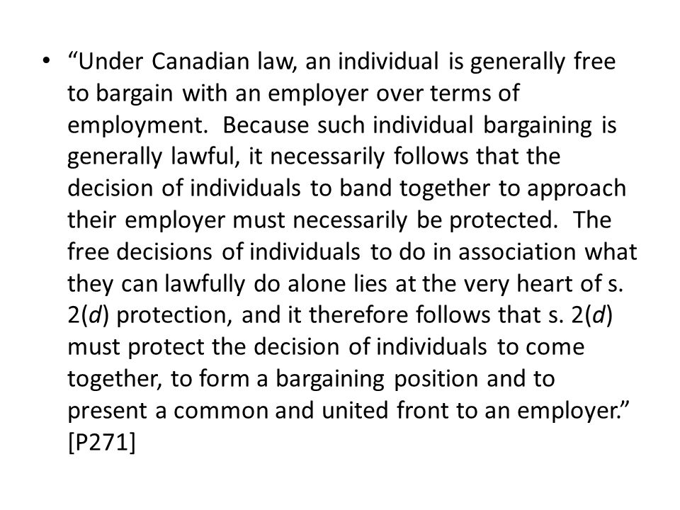 Under Canadian law, an individual is generally free to bargain with an employer over terms of employment.
