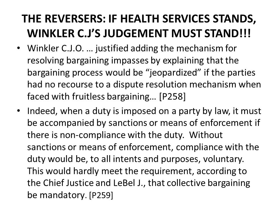 THE REVERSERS: IF HEALTH SERVICES STANDS, WINKLER C.J'S JUDGEMENT MUST STAND!!.