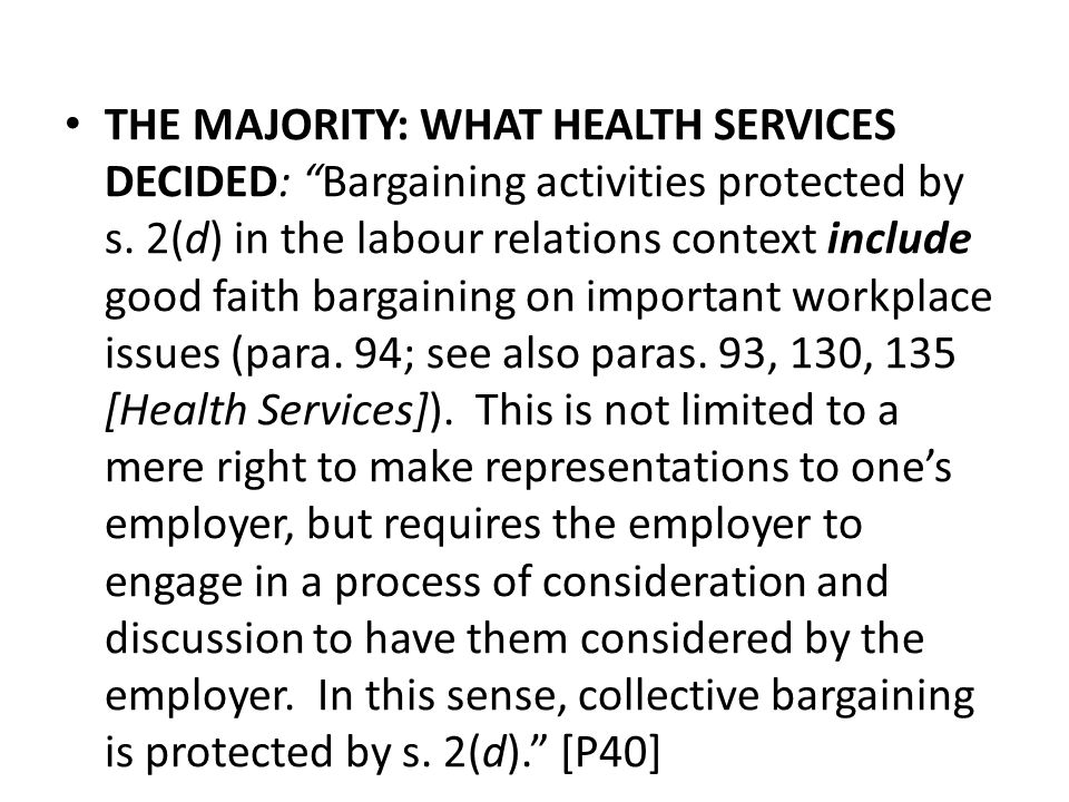 THE MAJORITY: WHAT HEALTH SERVICES DECIDED: Bargaining activities protected by s.