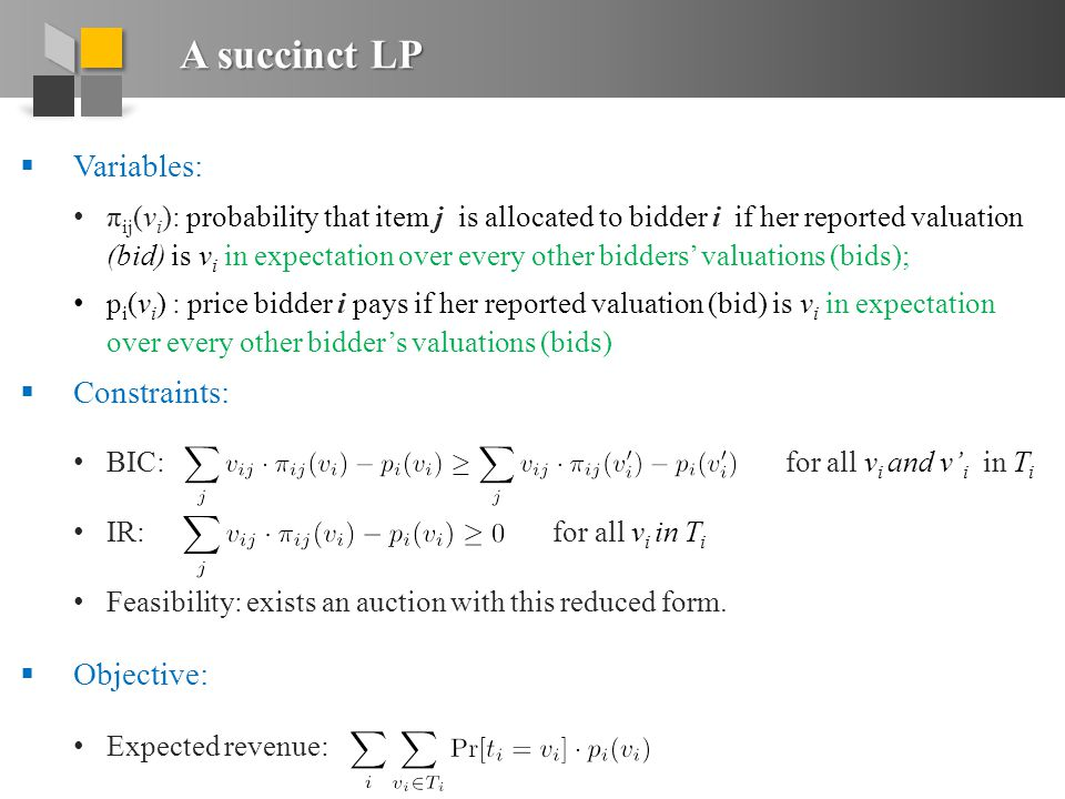 Implementation of a Feasible Reduced Form  After solving the succinct LP, we find the optimal reduced form π* and p*.
