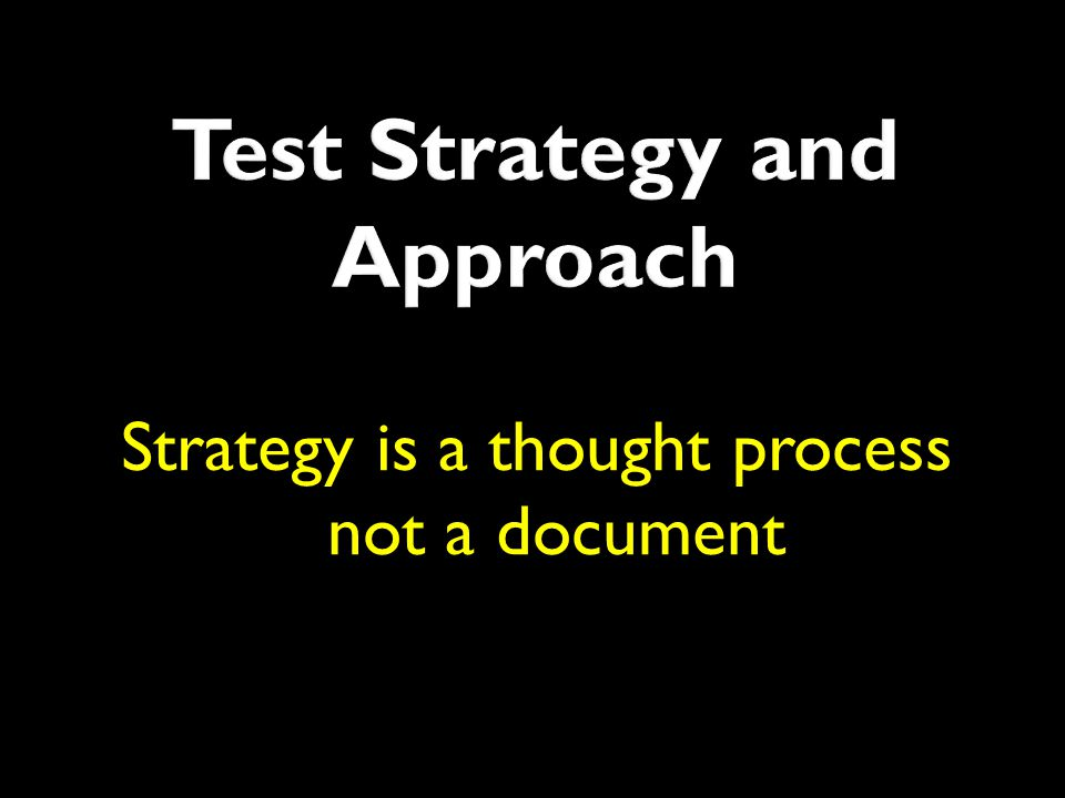 Strategy is a thought process not a document