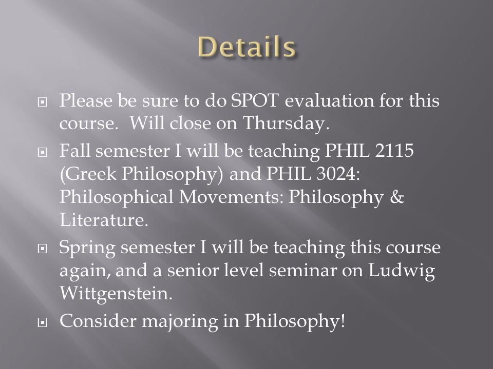  Please be sure to do SPOT evaluation for this course.