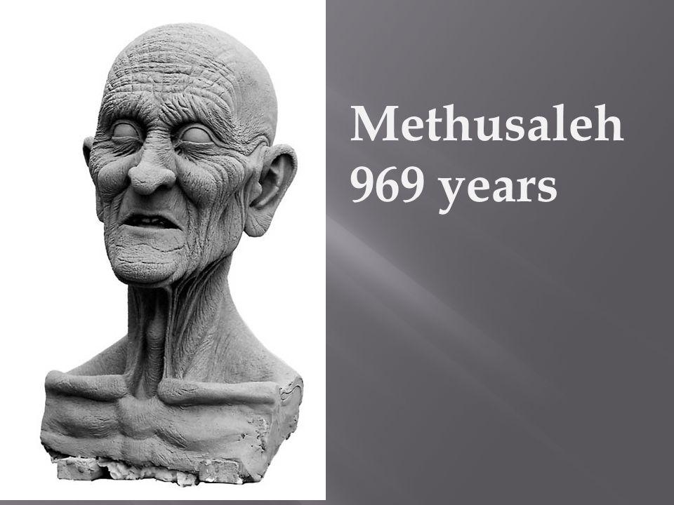 Methusaleh 969 years