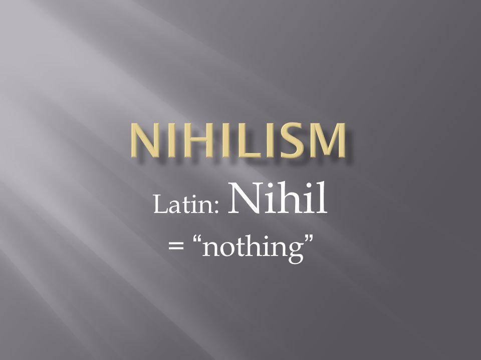 Latin: Nihil = nothing