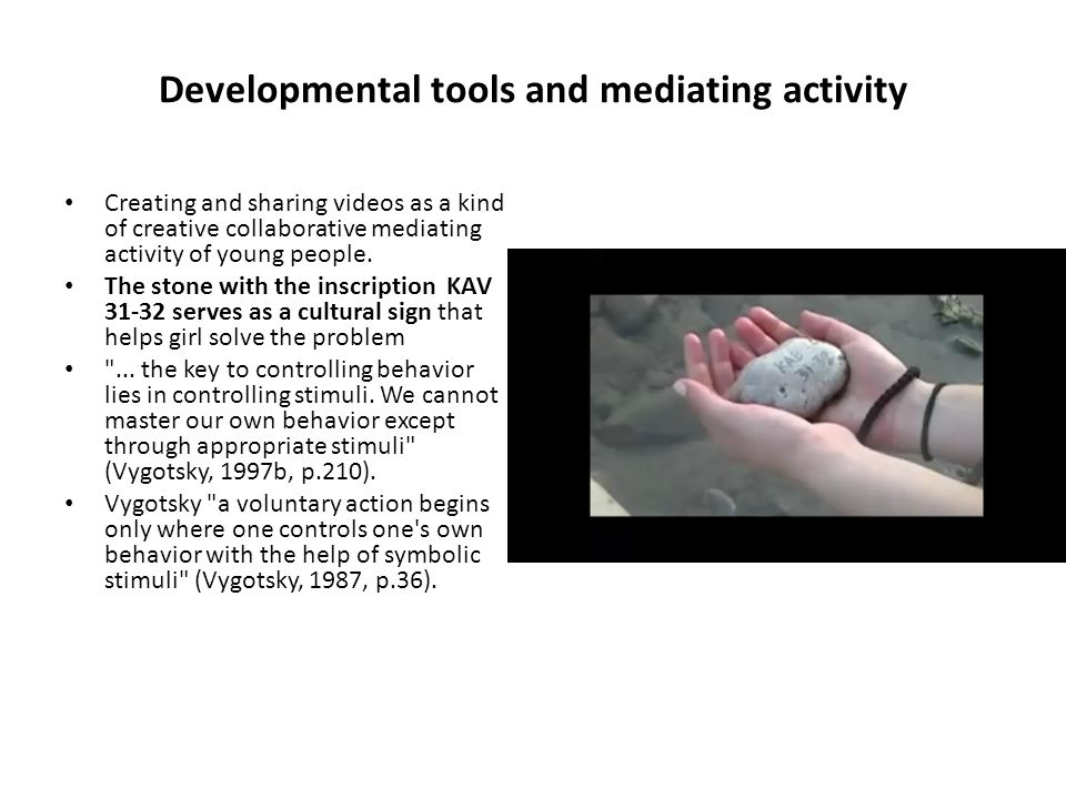 Developmental tools and mediating activity Creating and sharing videos as a kind of creative collaborative mediating activity of young people.