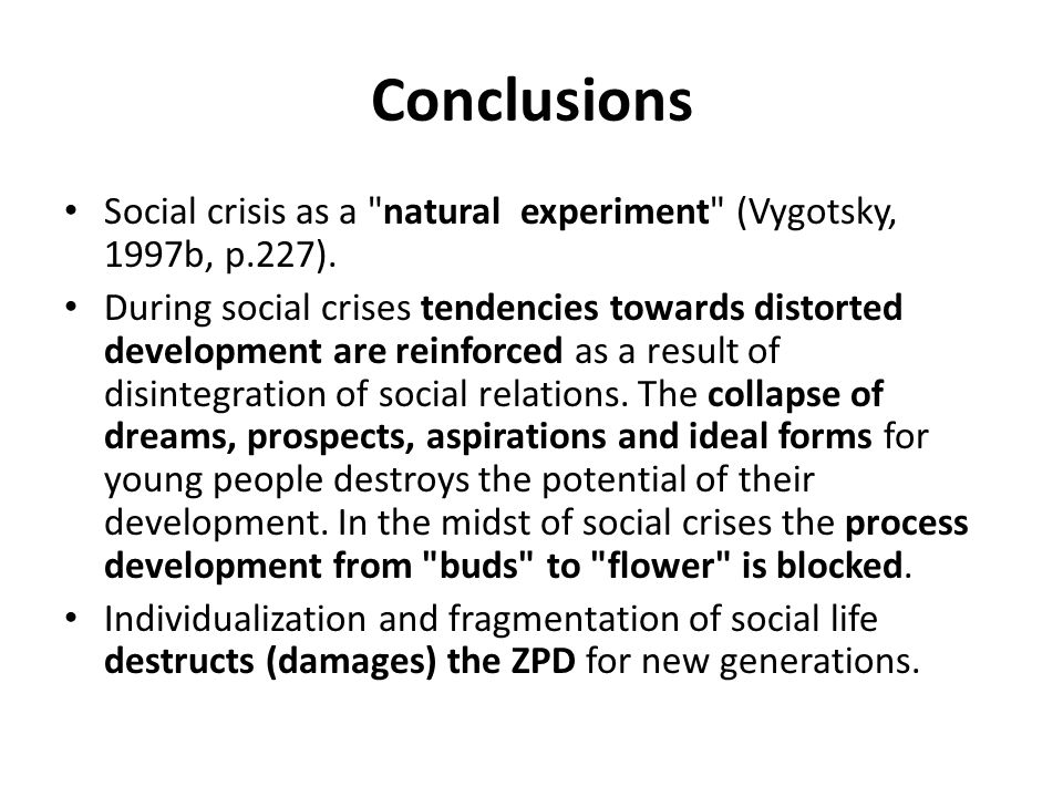 Conclusions Social crisis as a natural experiment (Vygotsky, 1997b, p.227).