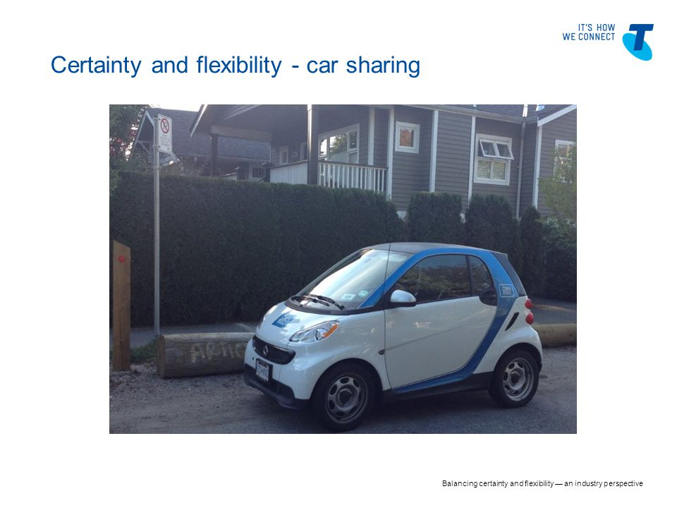 Certainty and flexibility - car sharing Balancing certainty and flexibility — an industry perspective