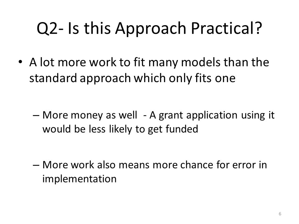 Q2- Is this Approach Practical.