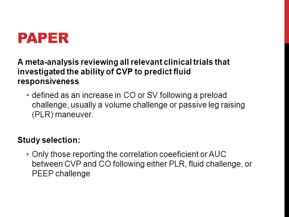 PAPER A meta-analysis reviewing all relevant clinical trials that investigated the ability of CVP to predict fluid responsiveness defined as an increa