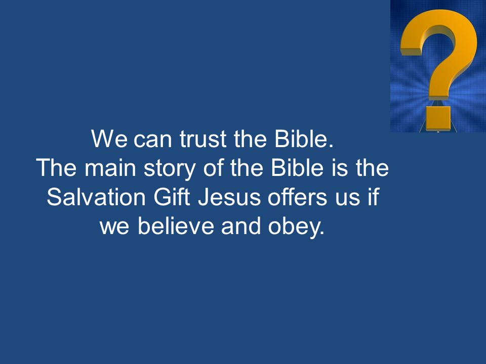 We can trust the Bible.