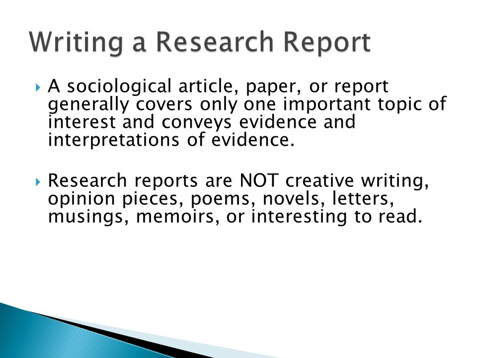  A sociological article, paper, or report generally covers only one important topic of interest and conveys evidence and interpretations of evidence.