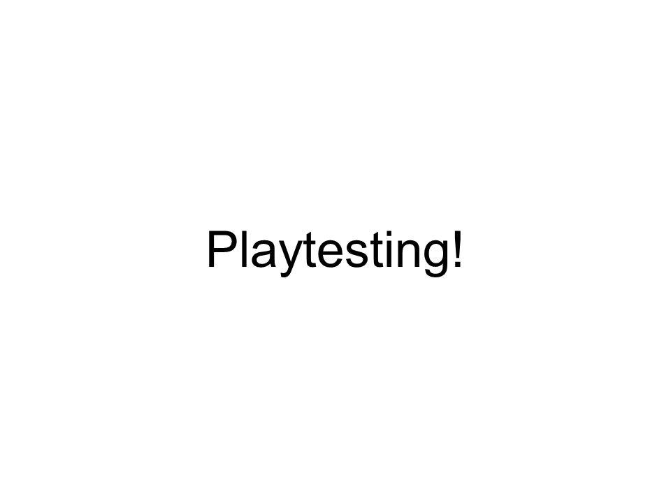 Playtesting!