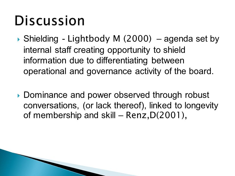  Shielding - Lightbody M (2000) – agenda set by internal staff creating opportunity to shield information due to differentiating between operational and governance activity of the board.