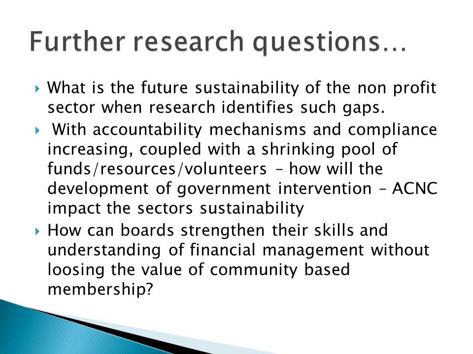  What is the future sustainability of the non profit sector when research identifies such gaps.