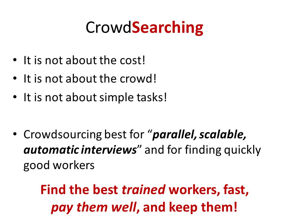 CrowdSearching It is not about the cost. It is not about the crowd.