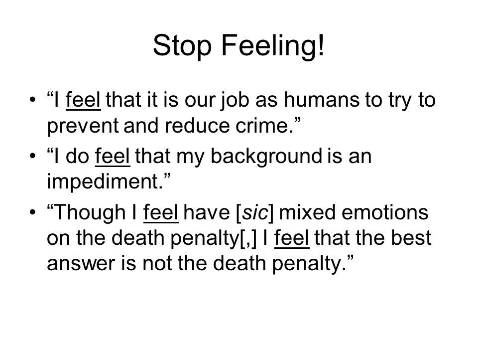 Stop Feeling.