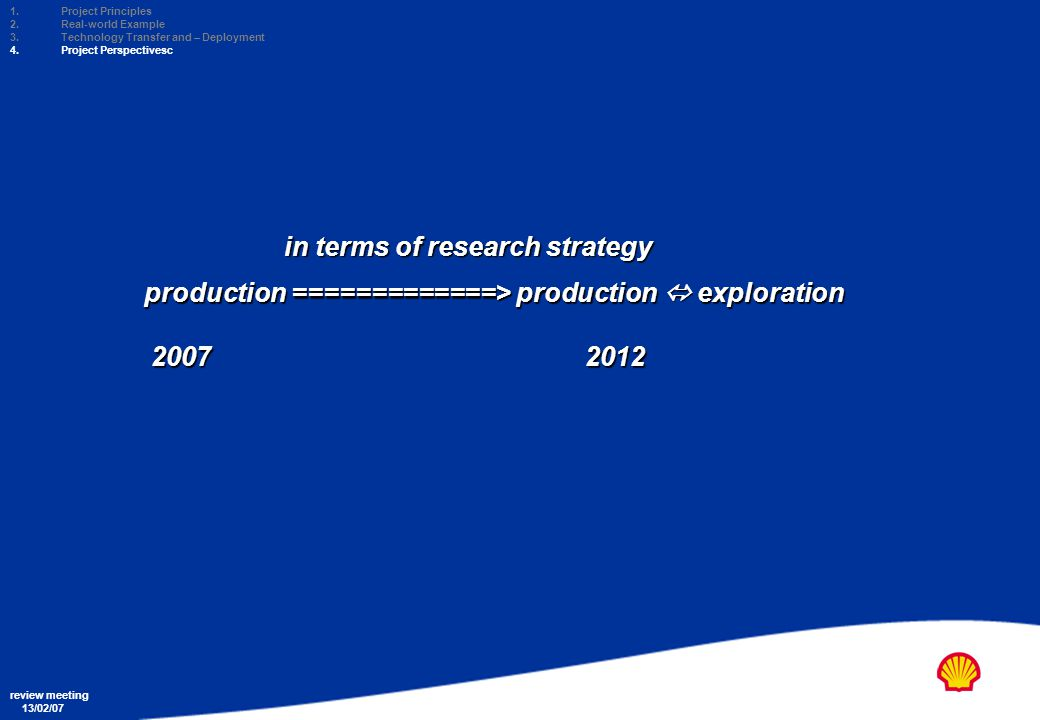 Copyright: Shell Exploration & Production Ltd. review meeting 13/02/07 1.