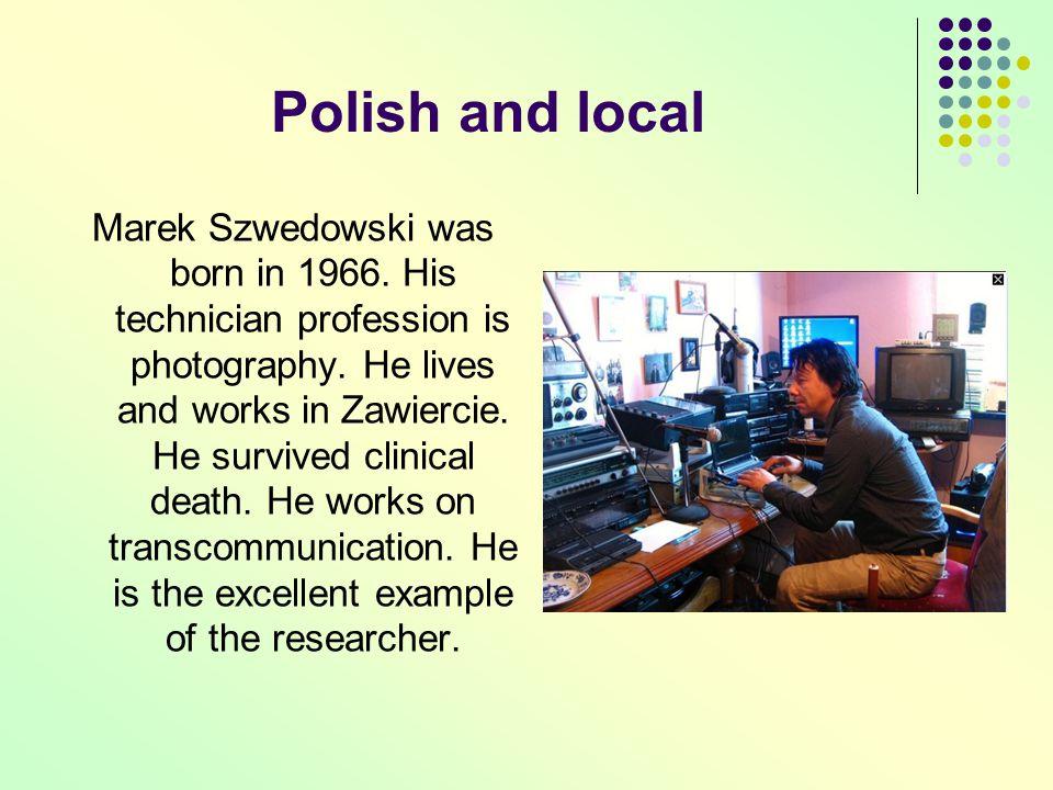 Polish and local Marek Szwedowski was born in 1966.