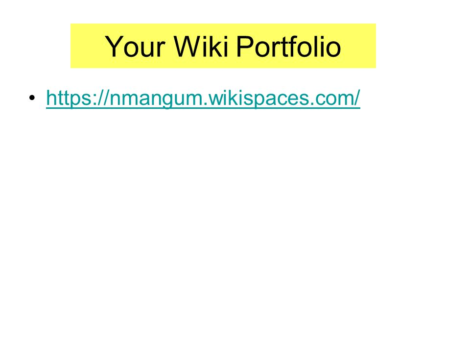 Your Wiki Portfolio https://nmangum.wikispaces.com/