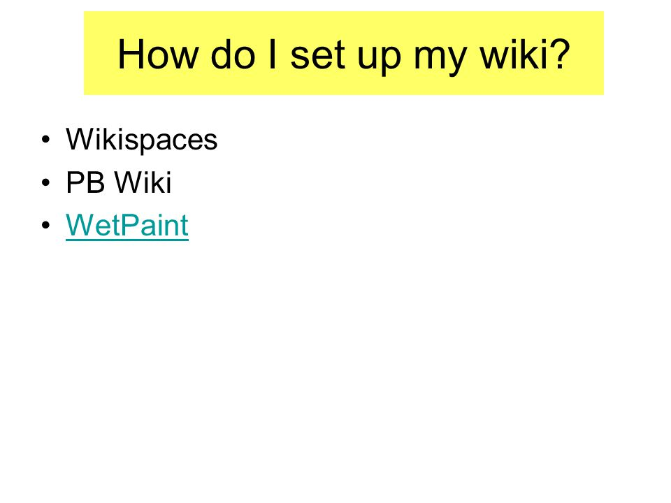 How do I set up my wiki Wikispaces PB Wiki WetPaint