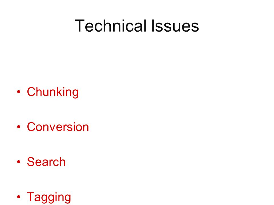 Technical Issues Chunking Conversion Search Tagging