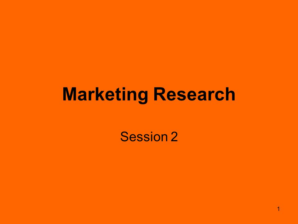 1 Marketing Research Session 2