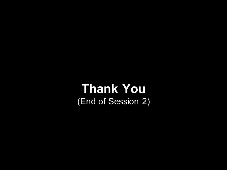 18 Thank You (End of Session 2)