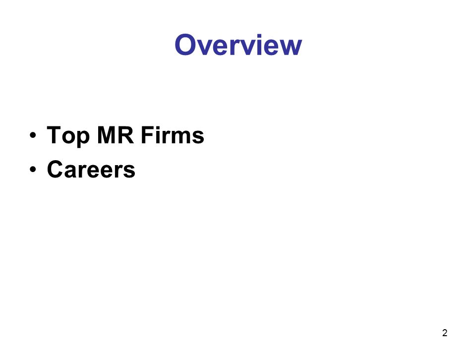 2 Overview Top MR Firms Careers