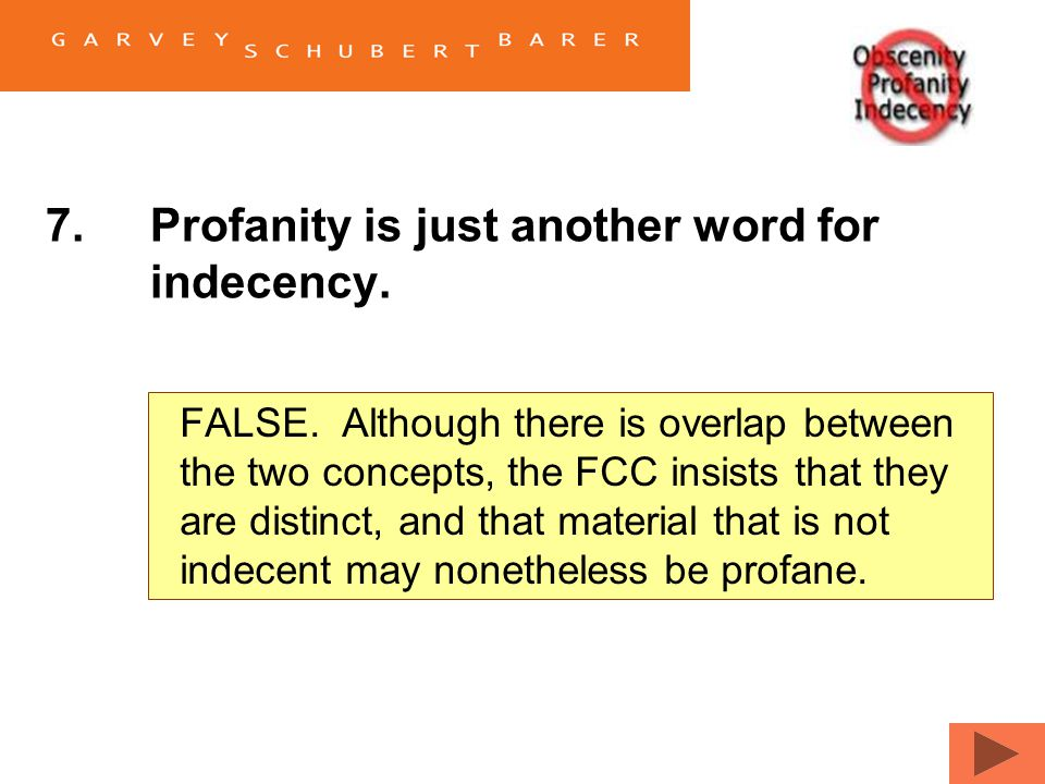 7.Profanity is just another word for indecency. TrueFalse
