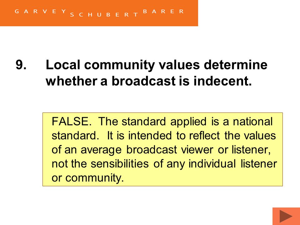 9.Local community values determine whether a broadcast is indecent. TrueFalse
