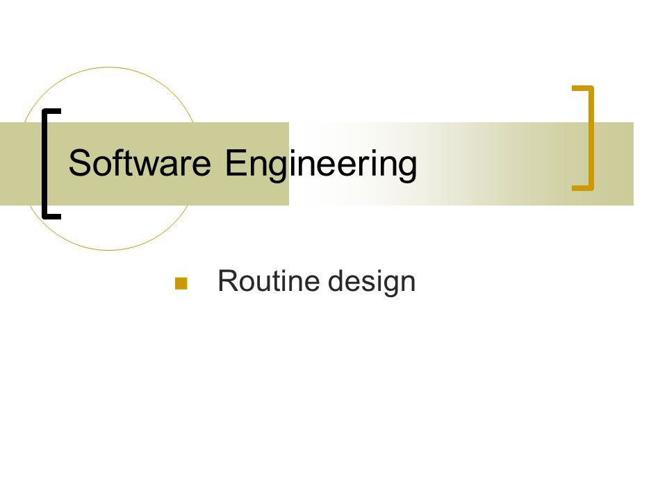 Software Engineering Routine design
