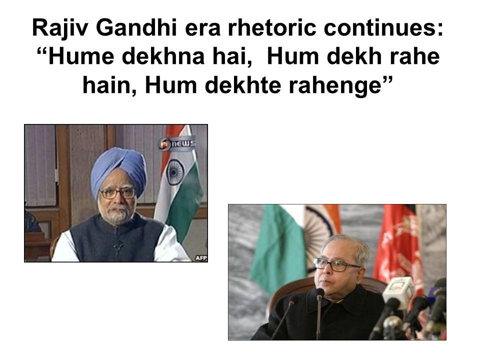 Rajiv Gandhi era rhetoric continues: Hume dekhna hai, Hum dekh rahe hain, Hum dekhte rahenge