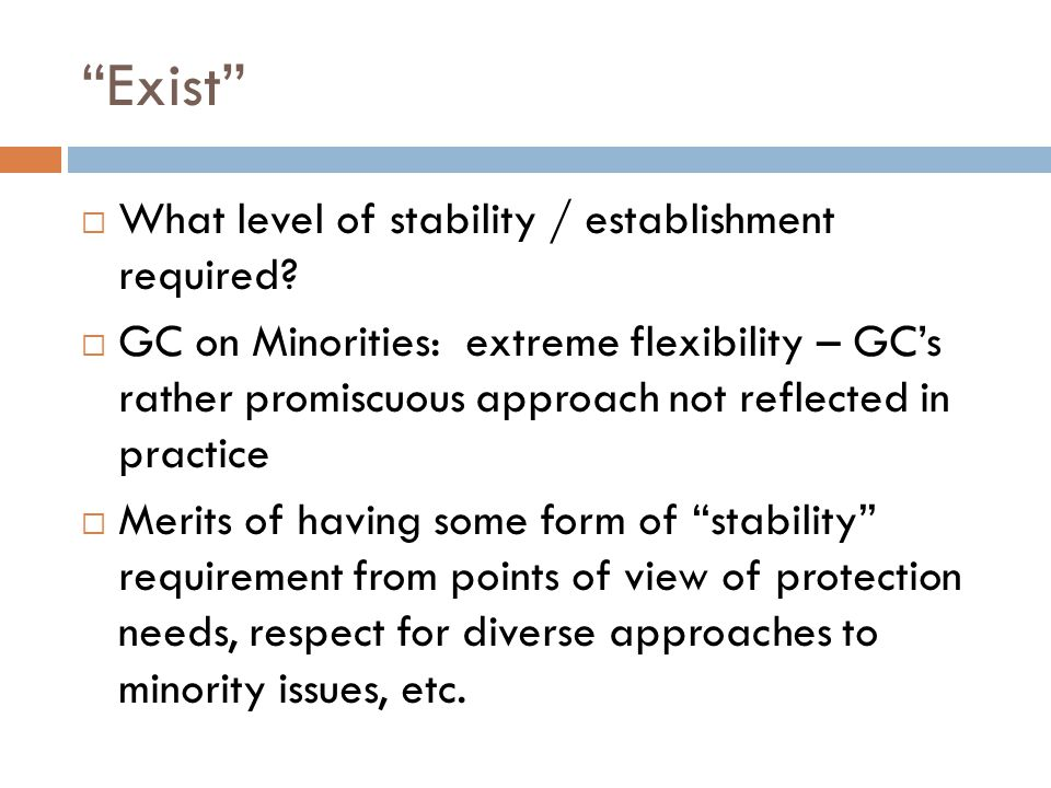 Exist  What level of stability / establishment required.