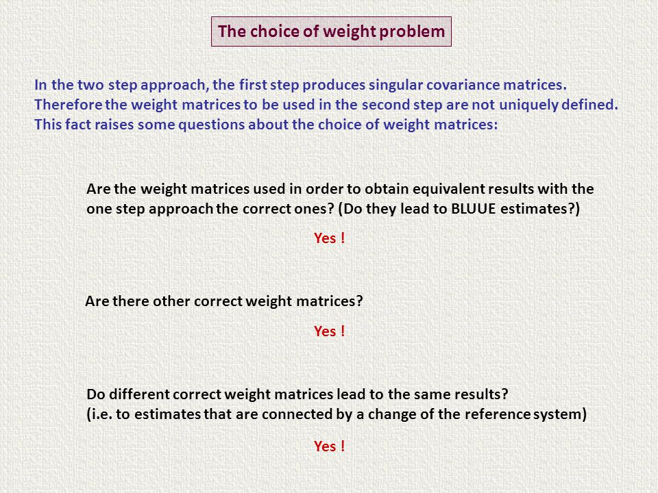 Are the weight matrices used in order to obtain equivalent results with the one step approach the correct ones.