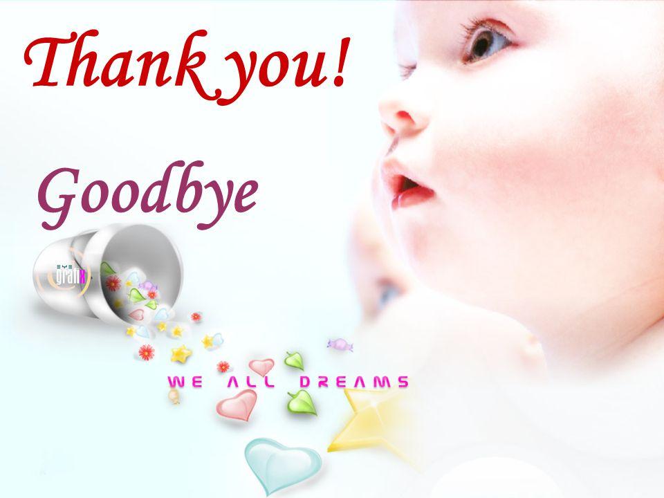Thank you! Goodbye