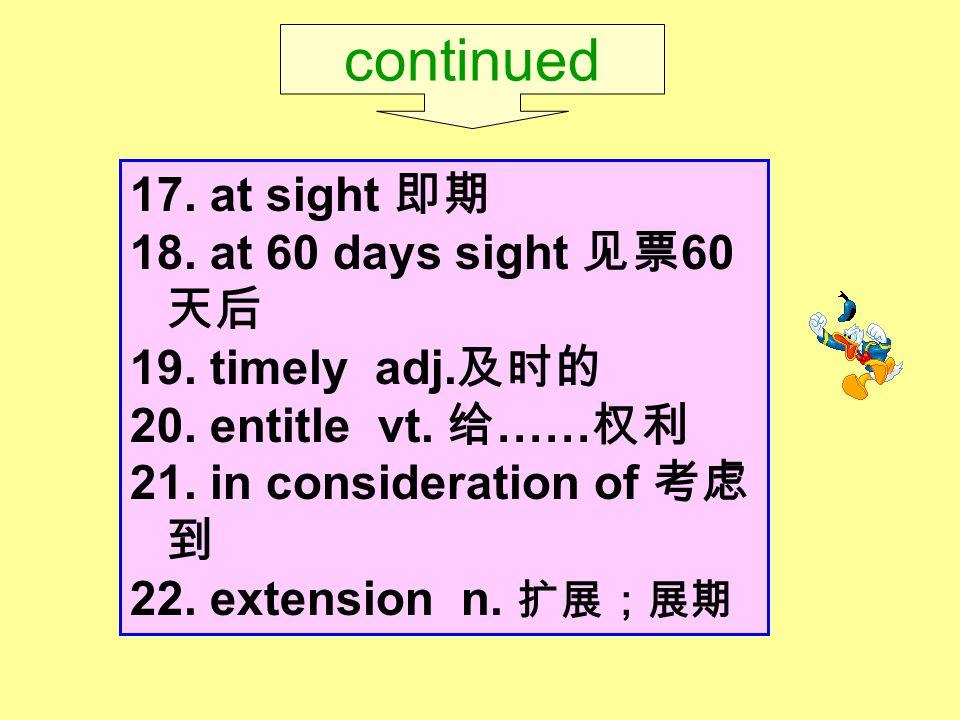 17. at sight 即期 18. at 60 days sight 见票 60 天后 19.