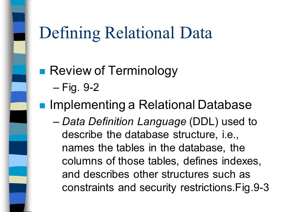 Defining Relational Data n Review of Terminology –Fig.
