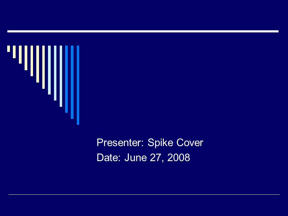 Presenter: Spike Cover Date: June 27, 2008