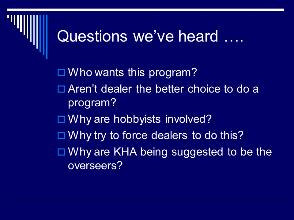 Questions we've heard …. Who wants this program.