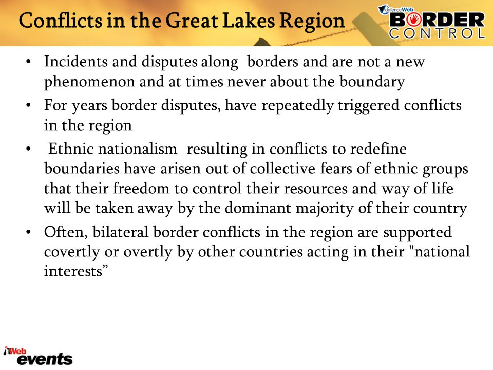 Conflicts in the Great Lakes Region Incidents and disputes along borders and are not a new phenomenon and at times never about the boundary For years