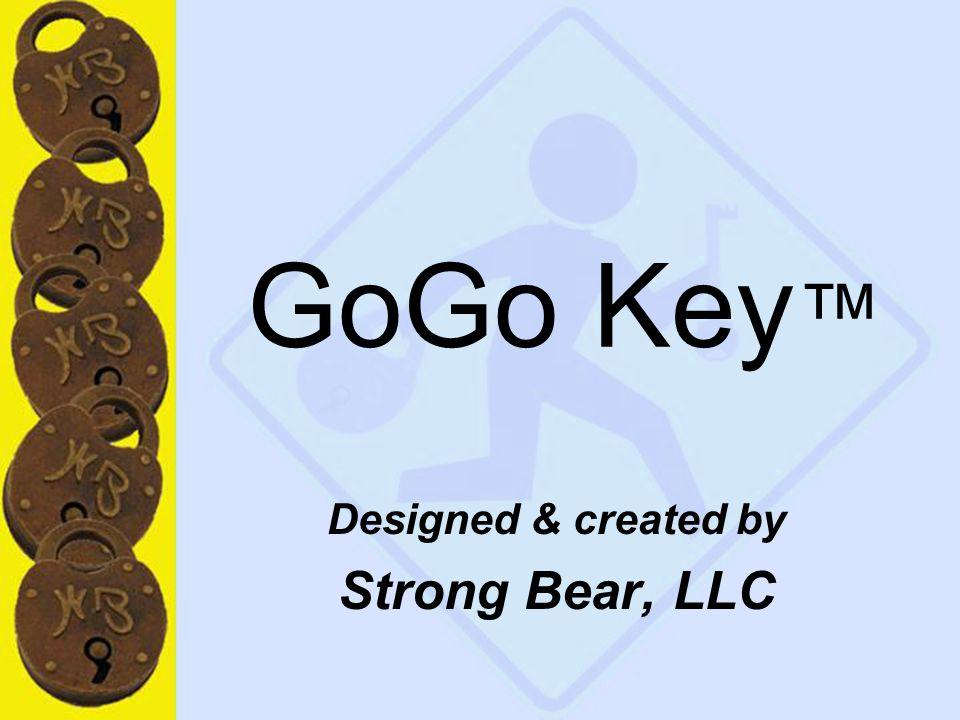1 GoGo Key ™ Designed & created by Strong Bear, LLC
