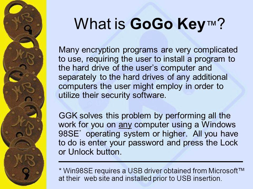 7 What is GoGo Key ™ .